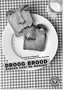 Droog Brood - Scènes voor de mensen