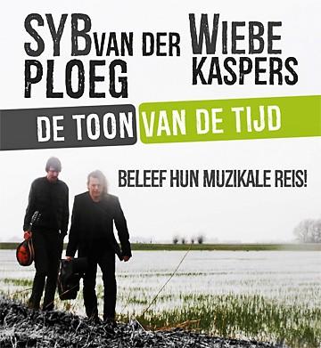 Syb van der Ploeg en Wiebe Kaspers - De toon van de tijd